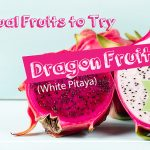 Unusual fruity to try